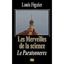 Les Merveilles de la science/Le Paratonnerre (French Edition)
