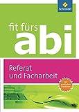 Fit fürs Abi: Referat und Facharbeit