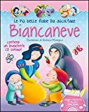 Biancaneve. Con CD Audio