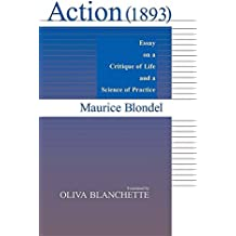 Action (1893): Essay on a Critique of Life and a Science of Practice by Maurice Blondel (1984-11-30)