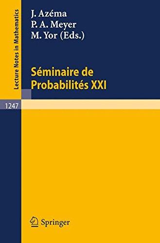 Seminaire De Probabilites XXI (Lecture Notes in Mathematics)