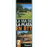 La Vía De La Plata En BTT - 2ª Edición (Grandes ...