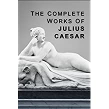 The Complete Works of Julius Caesar (English Edition)