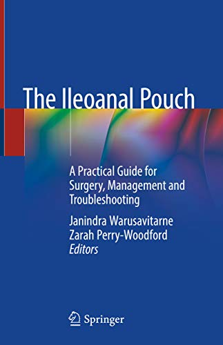 The Ileoanal Pouch: A Practical Guide for Surgery, Management and Troubleshooting (English Edition)