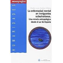 La enfermedad mental en inmigrantes subsaharianos: Una mirada antropológica desde el sur de España (Humanidades)
