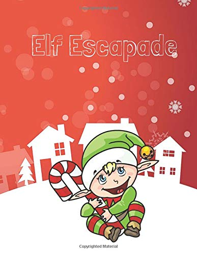 Elf Escapade