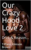 Our Crazy Hood Love 2 - Drek & Reason... (Part) (English Edition) - Format Kindle - 7,12 €
