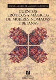 Cuentos eróticos y mágicos de mujeres nómadas tibetanas: (Dibujos de Wangdjal) (Orientalia)