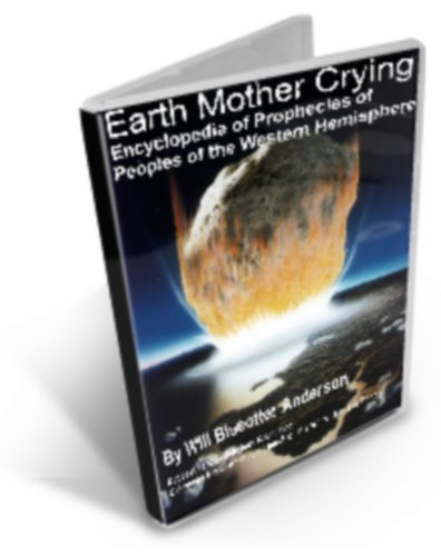 EARTH MOTHER CRYING: Encyclopedia of Prophecies of Peoples of the Western Hemisphere (PROPHECYKEEPERS: Native American Wisdom and Preppers Library Book 3) (English Edition) por Will Blueotter Anderson