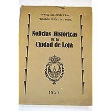 Noticias historicas de la ciudad de Loja