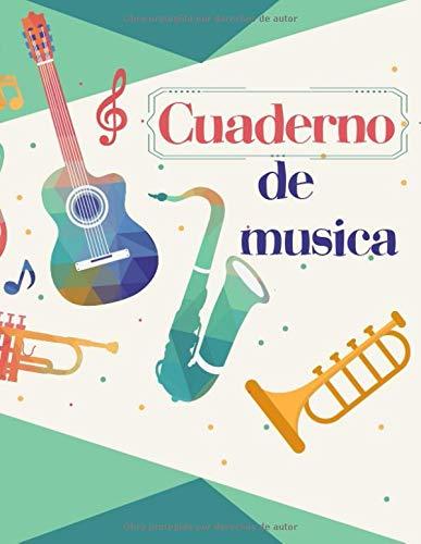 Cuaderno de Musica: Libreta de Pentagrama Pautado para Notas de Musica para Saxofon, A4 8.5 x 11 in