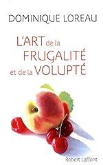 L'Art de la frugalité et de la volupté de Dominique LOREAU