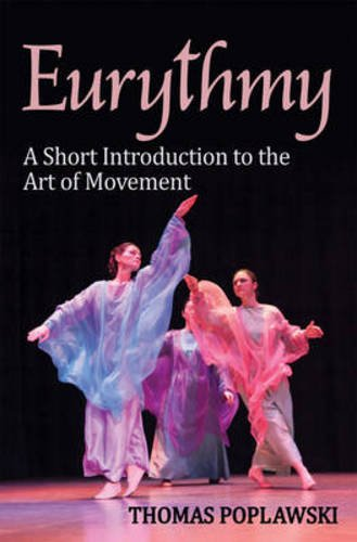 Eurythmy: A Short Introduction to the Art of Movement por Thomas Poplawski