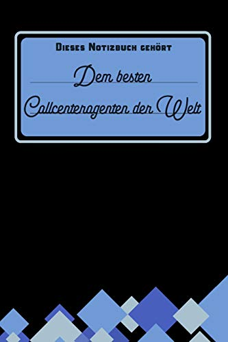 Dieses Notizbuch gehört dem besten Callcenteragenten der Welt: blanko Notizbuch   Journal   To Do Liste für Callcenteragenten und Callcenteragentinnen ... Notizen - Tolle Geschenkidee als Dankeschön