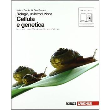 Biologia. Un'introduzione. Cellula E Genetica. Per Le Scuole Superiori. Con Espansione Online