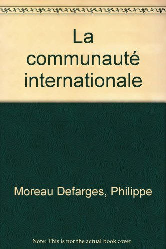 La Communauté Internationale par Philippe Moreau Defarges, Que sais-je?