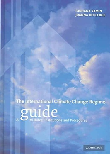[The International Climate Change Regime: A Guide to Rules, Institutions and Procedures] (By: Farhana Yamin) [published: January, 2005] par Farhana Yamin