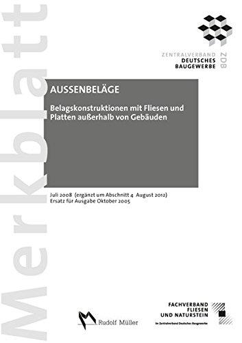 Merkblatt Belagskonstruktionen mit Fliesen und Platten ausserhalb von Gebäuden: Juli 2008 (ergänzt um Abschnitt 4 August 2012) Ersatz für Ausgabe Oktober 2005
