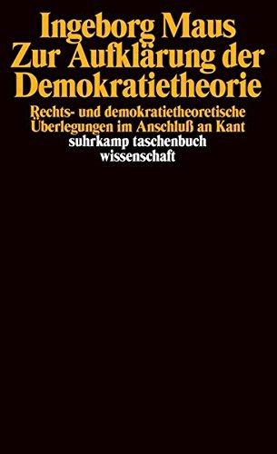 Zur Aufklärung der Demokratietheorie: Rechts- und demokratietheoretische Überlegungen im Anschluß an Kant (suhrkamp taschenbuch wissenschaft)