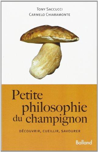 Petite philosophie du champignon par Tony Saccucci