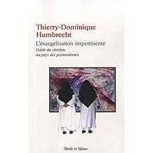 L'évangélisation impertinente : Guide du chrétien au pays des postmodernes