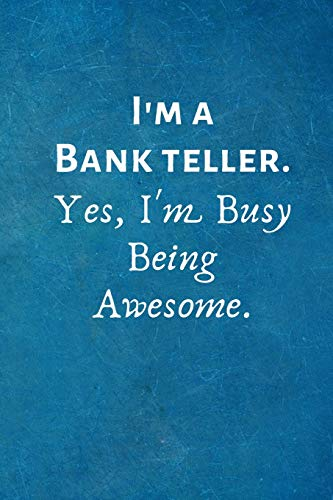 es, I'm Busy Being Awesome.: Gift For Bank Teller. ()