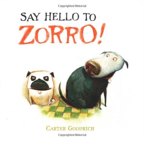 Say Hello to Zorro! por Carter Goodrich