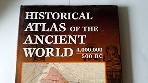 Historical Atlas of the Ancient World 4,000,000 - 500 BC by John Haywood (2000-08-01)