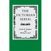The Victorian Serial (Victorian Literature and Culture Series) by Linda K. Hughes (1991-08-31)