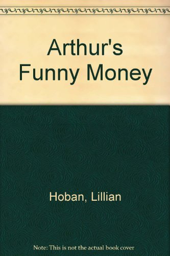 Arthur's funny money.