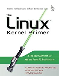 The Linux Kernel Primer: A Top-Down Approach for x86 and PowerPC Architectures by Claudia Salzberg Rodriguez (2005-09-29)