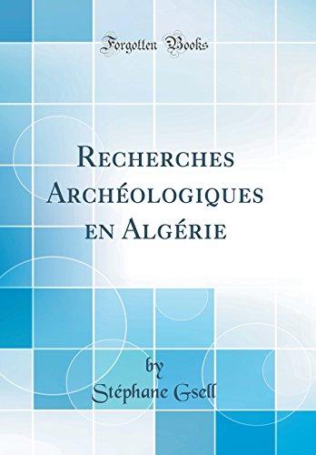Recherches Arch'ologiques En Alg'rie (Classic Reprint)