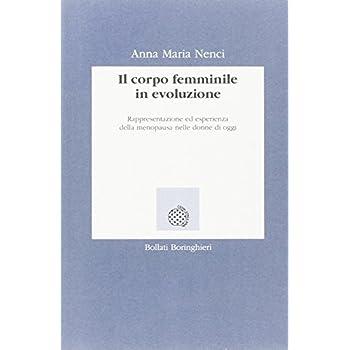 Il Corpo Femminile In Evoluzione. Rappresentazione Ed Esperienza Della Menopausa Nella Donna D'oggi