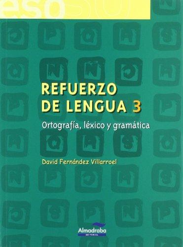Refuerzo de lengua 3. Ortografía, léxico y gramática (Cuadernos de la ESO) - 9788483083772