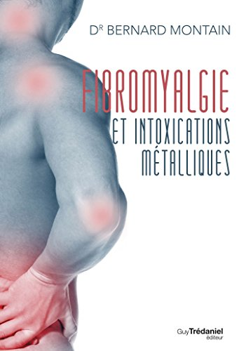 fibromyalgie-et-intoxications-metalliques-la-naturotherapie-victorieuse