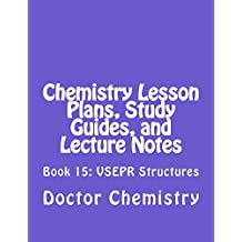 Chemistry Lesson Plans, Study Guides, and Lecture Notes: Book 15: VSEPR Structures (Let's Learn Chemistry) (English Edition)
