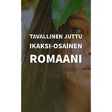 Tavallinen juttu IKaksi-osainen romaani (Finnish Edition)