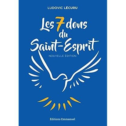 Les 7 dons du Saint-Esprit - Nouvelle édition