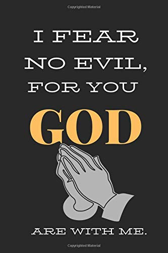 "I Fear No Evil, For You God Are With Me.: Religious thoughts Notebook Journal  Writing 120 pages   (6"" x 9"" )"