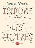 Isidore et les autres | Bordas, Camille (1987-....). Auteur