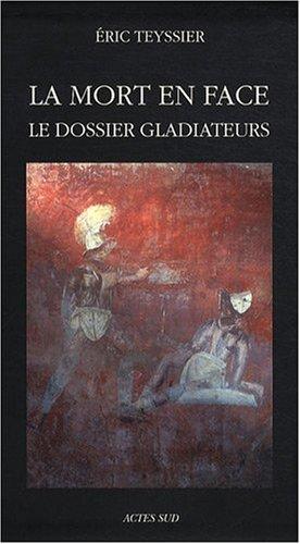 La mort en face : Le dossier gladiateurs