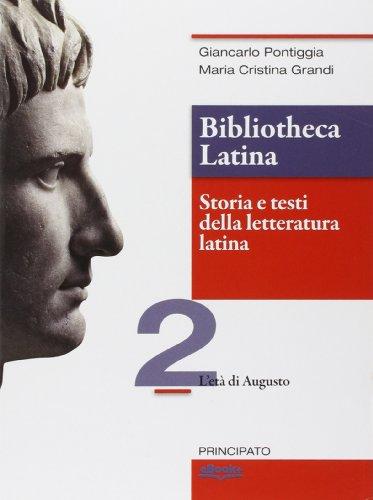 Bibliotheca latina. Storia e testi della letteratura latina. Con e-book. Con espansione online. Per le Scuole superiori: 2