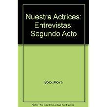 Nuestra Actrices: Entrevistas: Segundo Acto