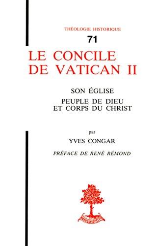 Le concile de Vatican II - Son église, peuple de dieu et corps du Christ
