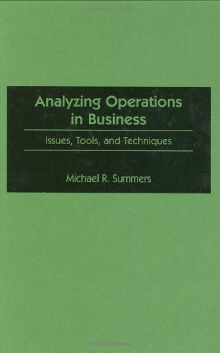 Analyzing Operations in Business: Issues, Tools and Techniques by Michael R. Summers (1998-05-30)