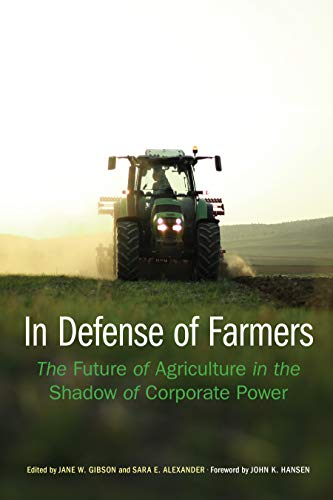 In Defense of Farmers: The Future of Agriculture in the Shadow of Corporate Power (Our Sustainable Future) (English Edition)