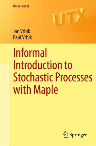 Informal Introduction to Stochastic Processes with Maple (Universitext)