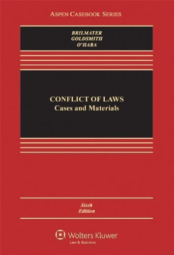 Conflict of Laws: Cases and Materials (Aspen Casebook Series) 6th edition by Brilmayer, R. Lea, Goldsmith, Jack L. (2011) Hardcover