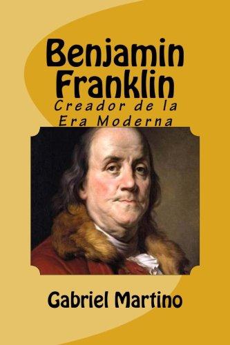 benjamin-franklin-creador-de-la-era-moderna