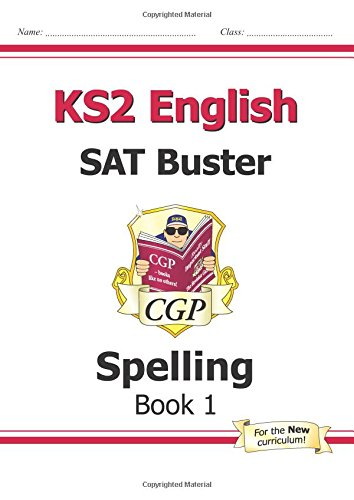 KS2 English SAT Buster: Spelling Book 1 (for tests in 2018 and beyond)